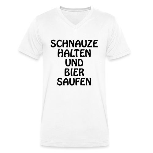 Schnauze halten und Bier saufen - Männer Bio-T-Shirt mit V-Ausschnitt von Stanley & Stella