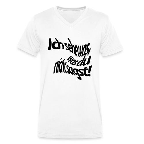 Ich sehe was, was du nicht sagst! - Männer Bio-T-Shirt mit V-Ausschnitt von Stanley & Stella