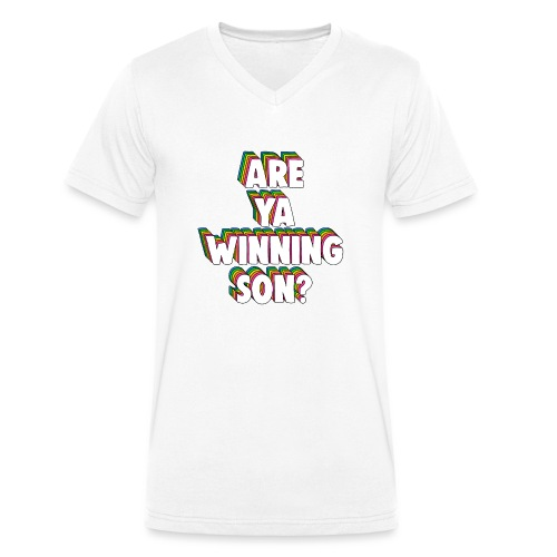 Are Ya Winning, Son? Meme - Men's Organic V-Neck T-Shirt by Stanley & Stella