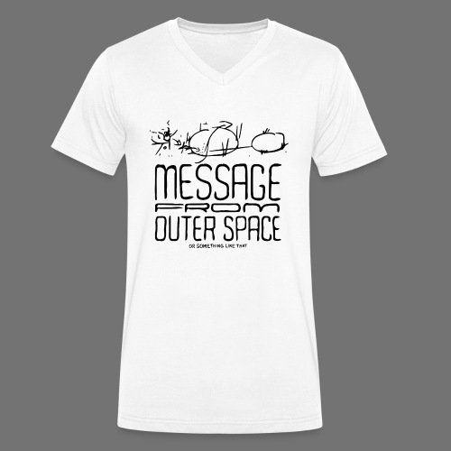 Message From Outer Space (black) - Men's Organic V-Neck T-Shirt by Stanley & Stella