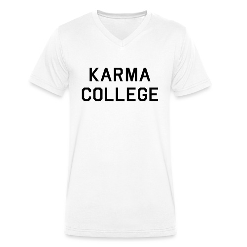 Karma College Karma Fucks Back What goes - Men's Organic V-Neck T-Shirt by Stanley & Stella