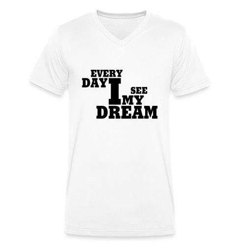 every day i see my dream - Männer Bio-T-Shirt mit V-Ausschnitt von Stanley & Stella
