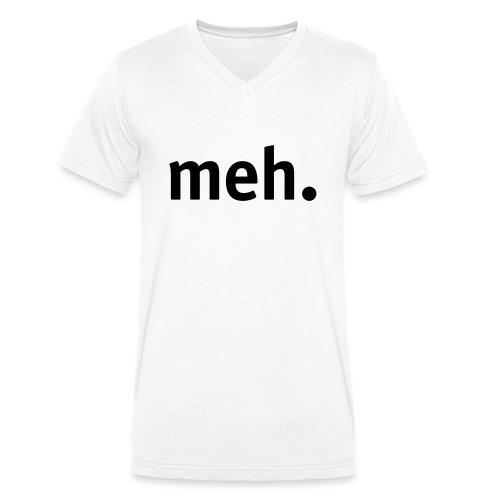 meh. - Men's Organic V-Neck T-Shirt by Stanley & Stella