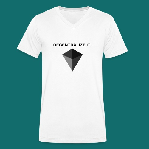 Decentralize it. - Hoodie - Men's Organic V-Neck T-Shirt by Stanley & Stella