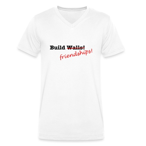 Build Friendships, not walls! - Men's Organic V-Neck T-Shirt by Stanley & Stella