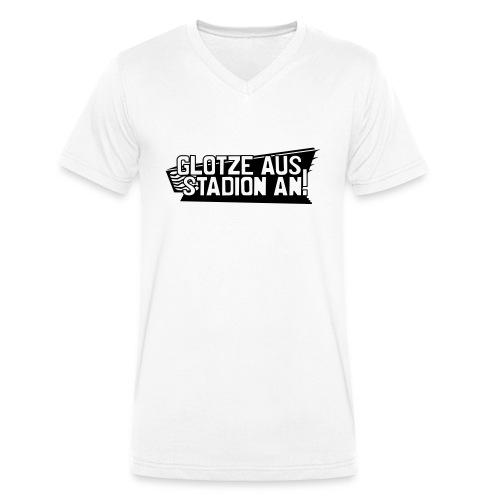 GLOTZE AUS, STADION AN! - Männer Bio-T-Shirt mit V-Ausschnitt von Stanley & Stella