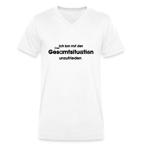 Ich bin Mit der Gesamtsituation unzufrieden - Männer Bio-T-Shirt mit V-Ausschnitt von Stanley & Stella