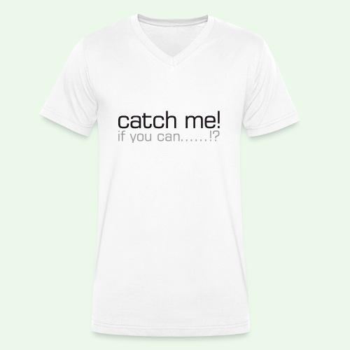 catch me - Männer Bio-T-Shirt mit V-Ausschnitt von Stanley & Stella