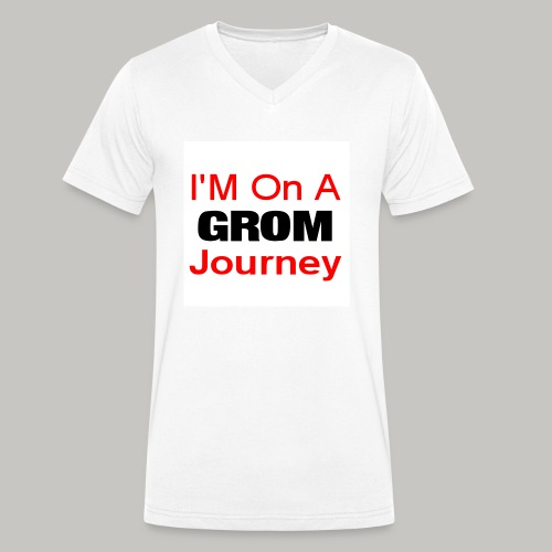 i am on a grom journey - Men's Organic V-Neck T-Shirt by Stanley & Stella