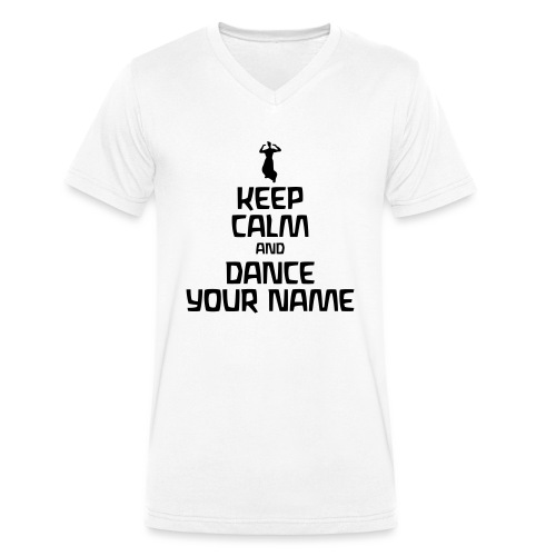 Keep Calm and Dance Your Name - Männer Bio-T-Shirt mit V-Ausschnitt von Stanley & Stella