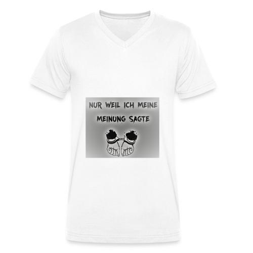 NUR WEIL ICH MEINE MEINUNG SAGTE - Männer Bio-T-Shirt mit V-Ausschnitt von Stanley & Stella