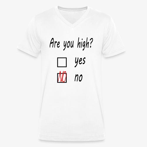 Are you high? - Männer Bio-T-Shirt mit V-Ausschnitt von Stanley & Stella