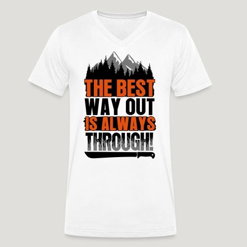 The Best Way Out is always Through! Bushcraft Wild - Männer Bio-T-Shirt mit V-Ausschnitt von Stanley & Stella