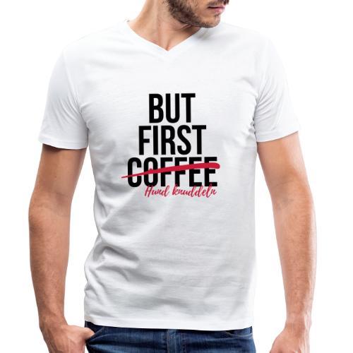 But first Coffee - Hund k - Männer Bio-T-Shirt mit V-Ausschnitt von Stanley & Stella