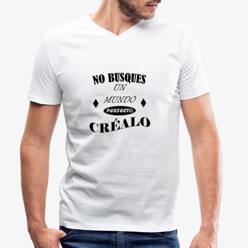 NO BUSQUES UN MUNDO PERFECTO, CRÉALO - Camiseta ecológica hombre con cuello de pico de Stanley & Stella