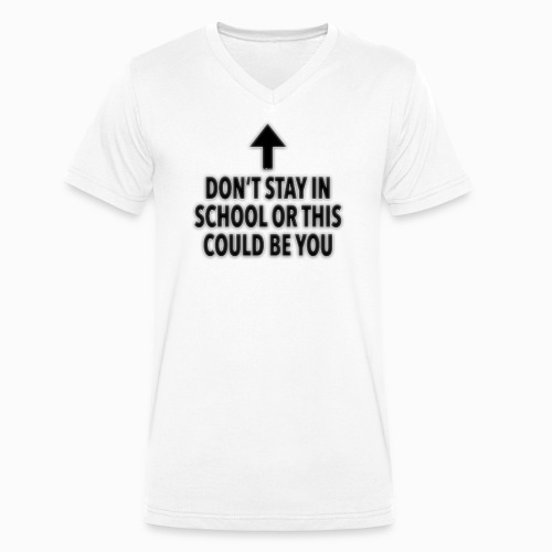 Don't stay in school - Männer Bio-T-Shirt mit V-Ausschnitt von Stanley & Stella