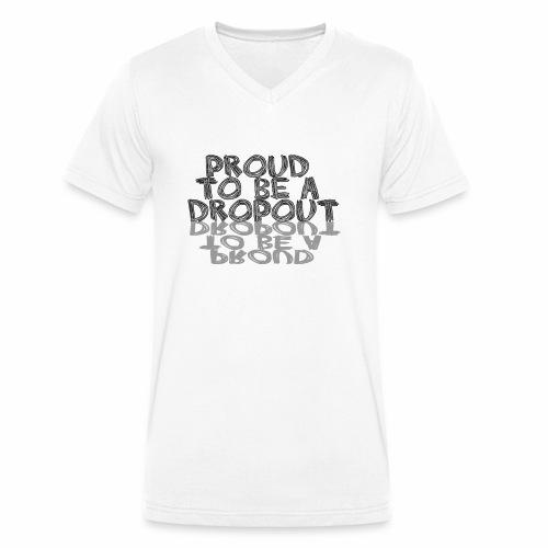 Proud to be a dropout - Mannen bio T-shirt met V-hals van Stanley & Stella