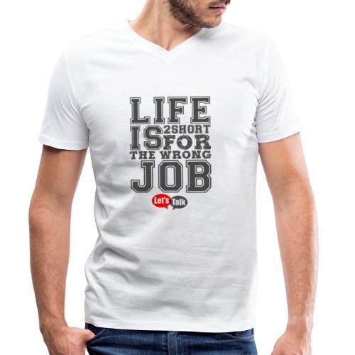 Live is 2short for the wrong job dark - Männer Bio-T-Shirt mit V-Ausschnitt von Stanley & Stella