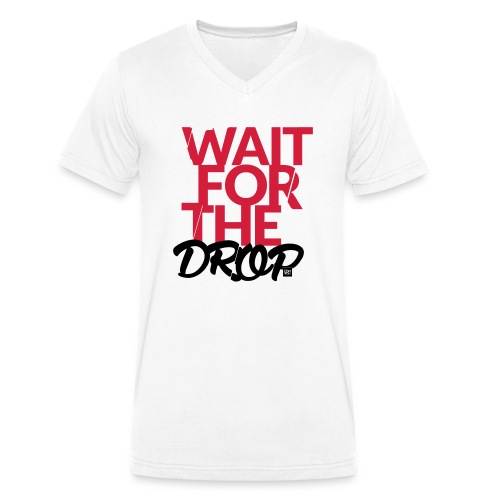Wait for the Drop - Party - Männer Bio-T-Shirt mit V-Ausschnitt von Stanley & Stella