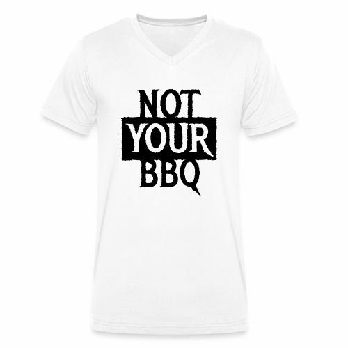 NOT YOUR BBQ BARBECUE - Coole Statement Geschenk - Männer Bio-T-Shirt mit V-Ausschnitt von Stanley & Stella