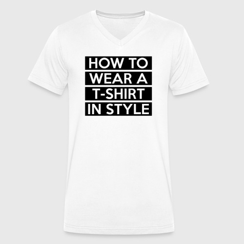 How to wear a T-Shirt - Men's Organic V-Neck T-Shirt by Stanley & Stella
