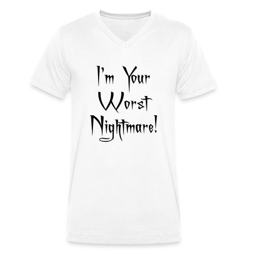 I'm Your Worst Nightmare - Men's Organic V-Neck T-Shirt by Stanley & Stella
