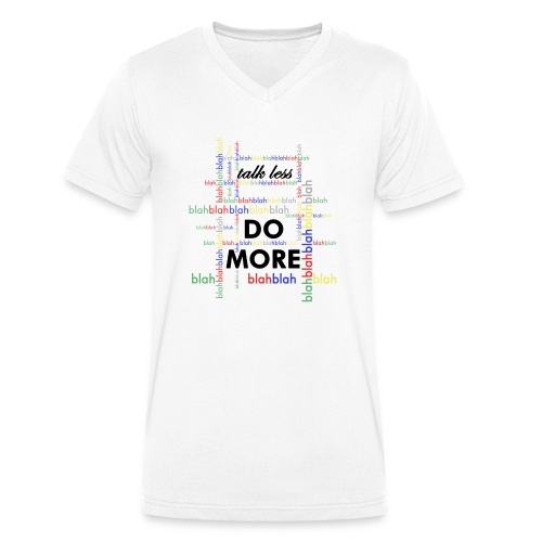Talk less do more - T-shirt ecologica da uomo con scollo a V di Stanley & Stella