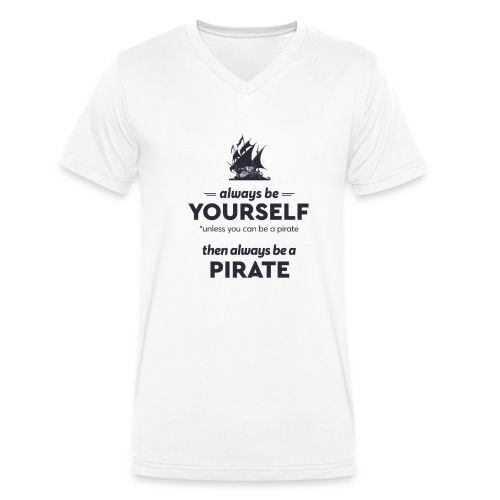 Be a pirate (dark version) - Men's Organic V-Neck T-Shirt by Stanley & Stella