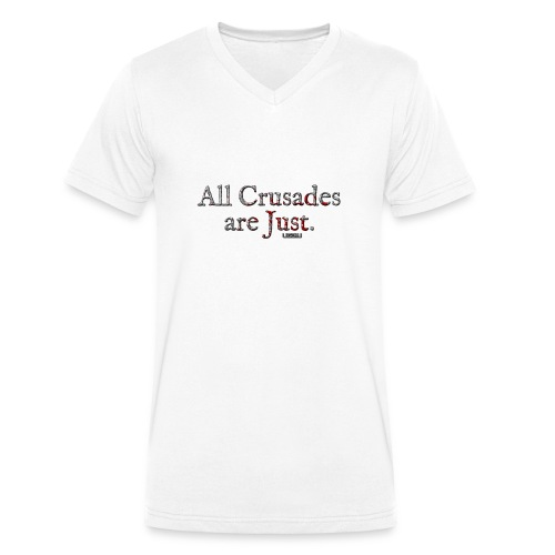 All Crusades Are Just. - Men's Organic V-Neck T-Shirt by Stanley & Stella