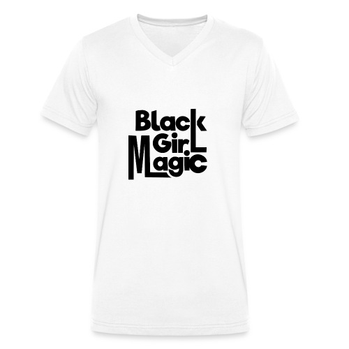 Black Girl Magic 2 Black Text - Men's Organic V-Neck T-Shirt by Stanley & Stella