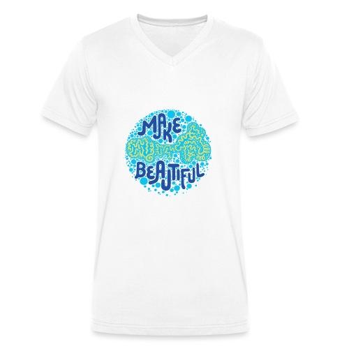 MAKE BEAUTIFUL - Männer Bio-T-Shirt mit V-Ausschnitt von Stanley & Stella