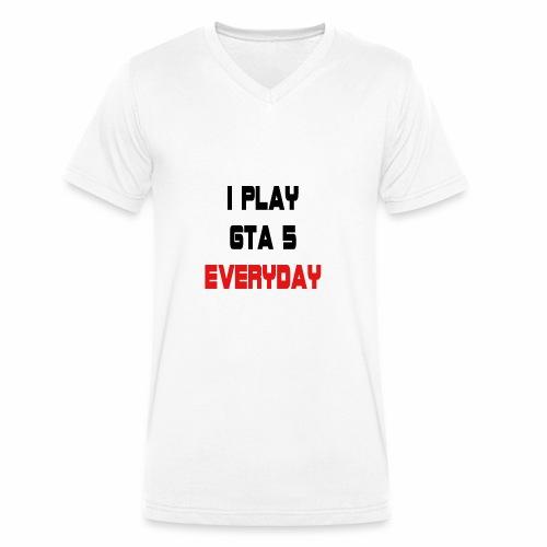 I play GTA 5 Everyday! - Mannen bio T-shirt met V-hals van Stanley & Stella
