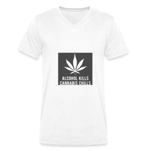 Alcohol Kills, Cannabis Chills - Men's Organic V-Neck T-Shirt by Stanley & Stella