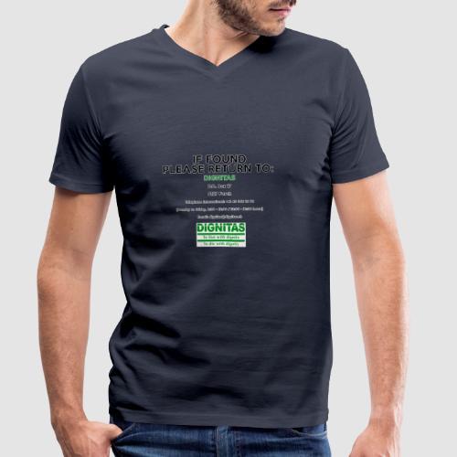 Dignitas - If found please return joke design - Men's Organic V-Neck T-Shirt by Stanley & Stella