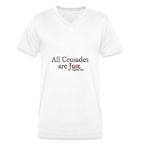 All Crusades Are Just. Alt.1 - Men's Organic V-Neck T-Shirt by Stanley & Stella
