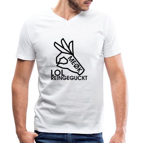MEØK LOL REINGEGUCKT - Männer Bio-T-Shirt mit V-Ausschnitt von Stanley & Stella