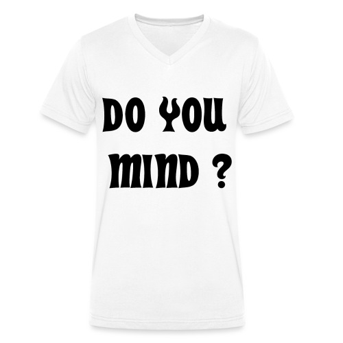 DO YOU MIND ? - T-shirt bio col V Stanley & Stella Homme