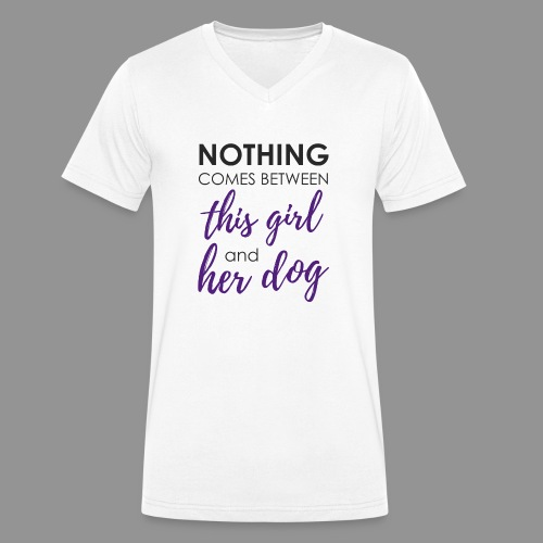 Nothing comes between this girl her and her dog - Men's Organic V-Neck T-Shirt by Stanley & Stella