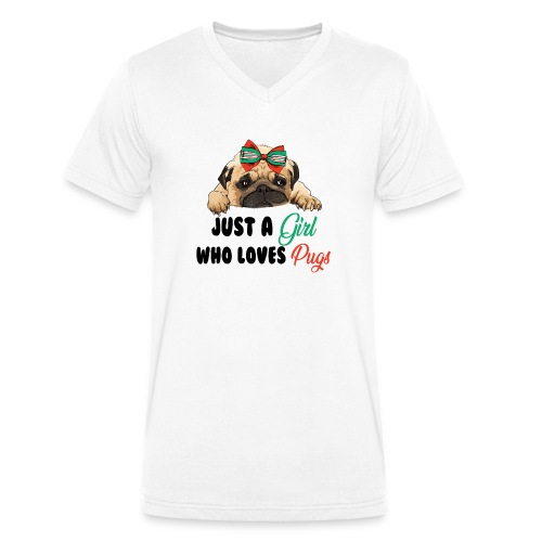 Just A Girl Who Loves Pugs - Men's Organic V-Neck T-Shirt by Stanley & Stella
