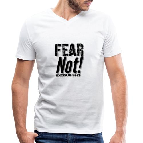 Fear Not Inspirational Lifequote Black Text - Men's Organic V-Neck T-Shirt by Stanley & Stella