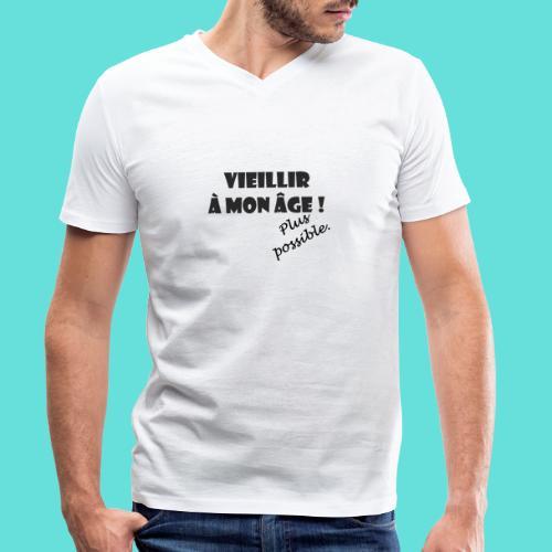 Vieillir à mon âge ! Plus possible. - T-shirt bio col V Stanley & Stella Homme