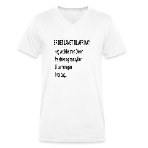 Langt til afrika? - Økologisk T-skjorte med V-hals for menn fra Stanley & Stella