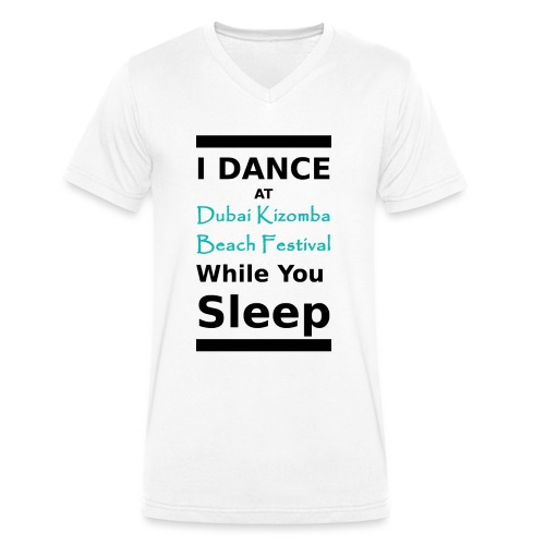 I dance while you sleep black text - Men's Organic V-Neck T-Shirt by Stanley & Stella