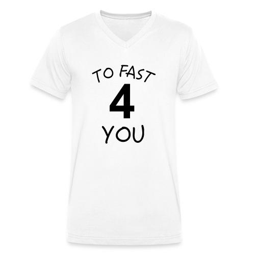 To Fast 4 You - Männer Bio-T-Shirt mit V-Ausschnitt von Stanley & Stella