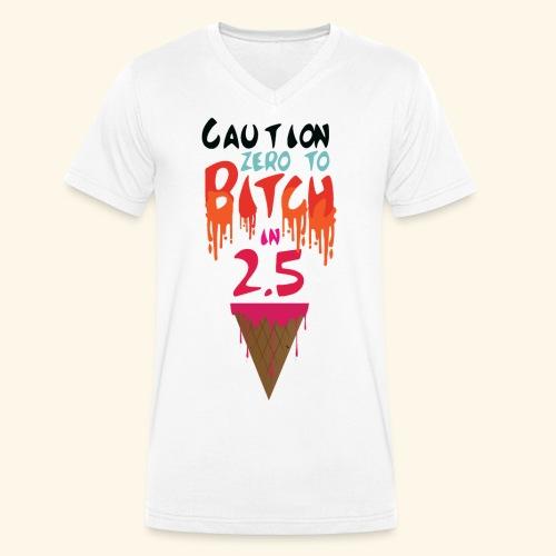 Zero to Bitch - Men's Organic V-Neck T-Shirt by Stanley & Stella
