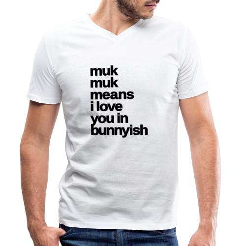 muk means i love you bunny hase kaninchen ostern - Männer Bio-T-Shirt mit V-Ausschnitt von Stanley & Stella