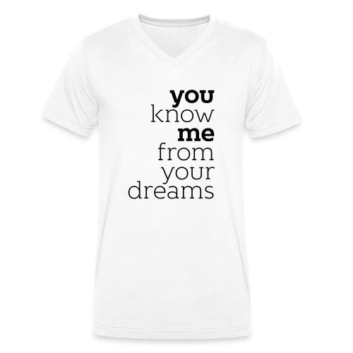 you know me from your dreams - Männer Bio-T-Shirt mit V-Ausschnitt von Stanley & Stella