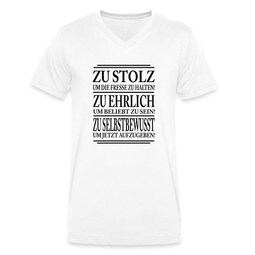 Zu stolz um die Fresse zuhalten! Zu Ehrlich um.... - Männer Bio-T-Shirt mit V-Ausschnitt von Stanley & Stella