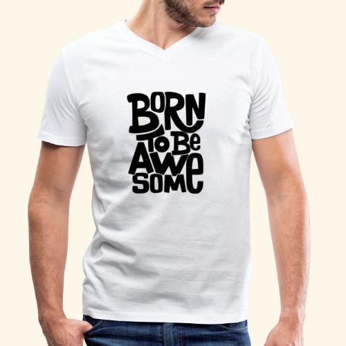 Born to be awseome 001 - Mannen bio T-shirt met V-hals van Stanley & Stella
