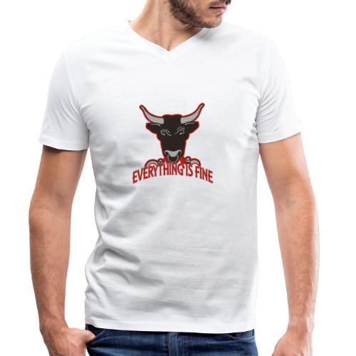 Sarkasm Message - Every thingIs Fine BULL - Männer Bio-T-Shirt mit V-Ausschnitt von Stanley & Stella